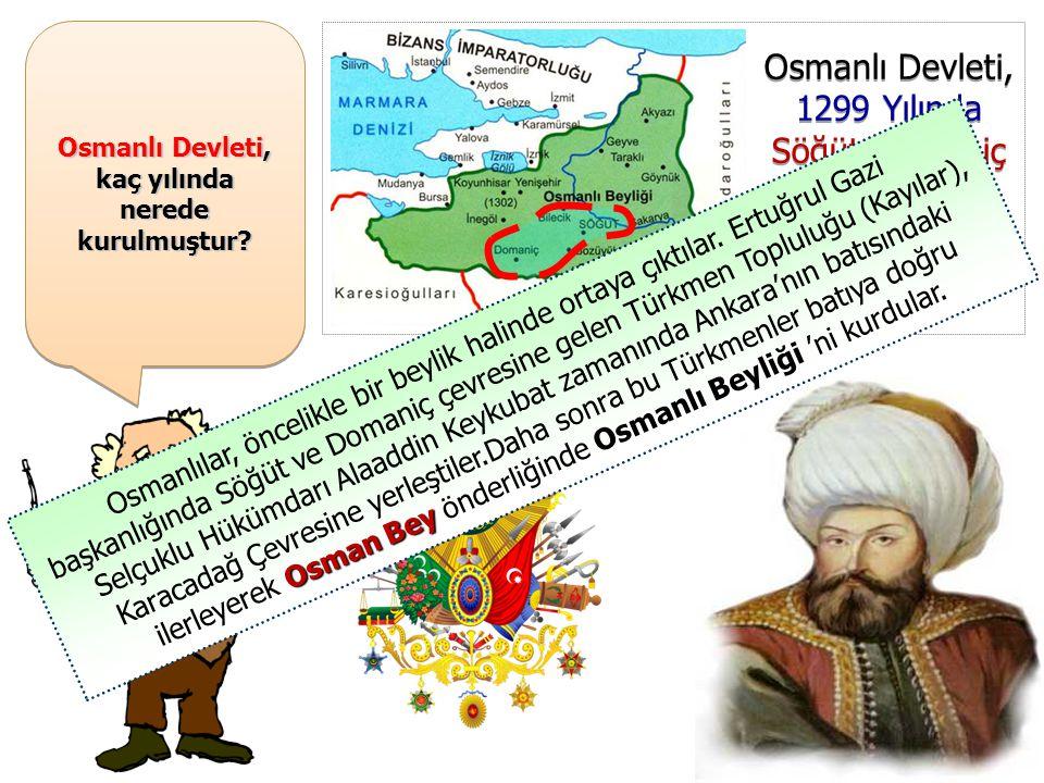 Osmanlı Devleti, kaç yılında nerede kurulmuştur