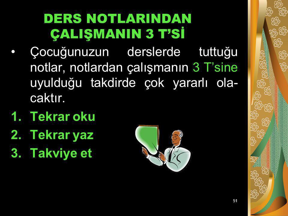 DERS NOTLARINDAN ÇALIŞMANIN 3 T'Sİ