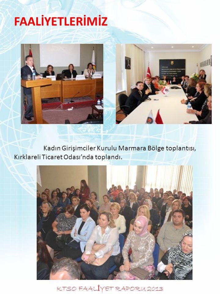 FAALİYETLERİMİZ Kadın Girişimciler Kurulu Marmara Bölge toplantısı, Kırklareli Ticaret Odası'nda toplandı.