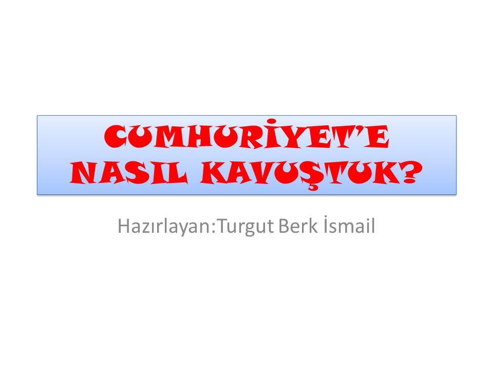 CUMHURİYET'E NASIL KAVUŞTUK