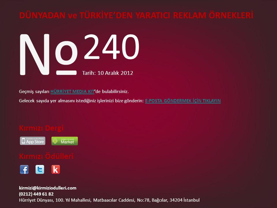240 DÜNYADAN ve TÜRKİYE'DEN YARATICI REKLAM ÖRNEKLERİ Kırmızı Dergi