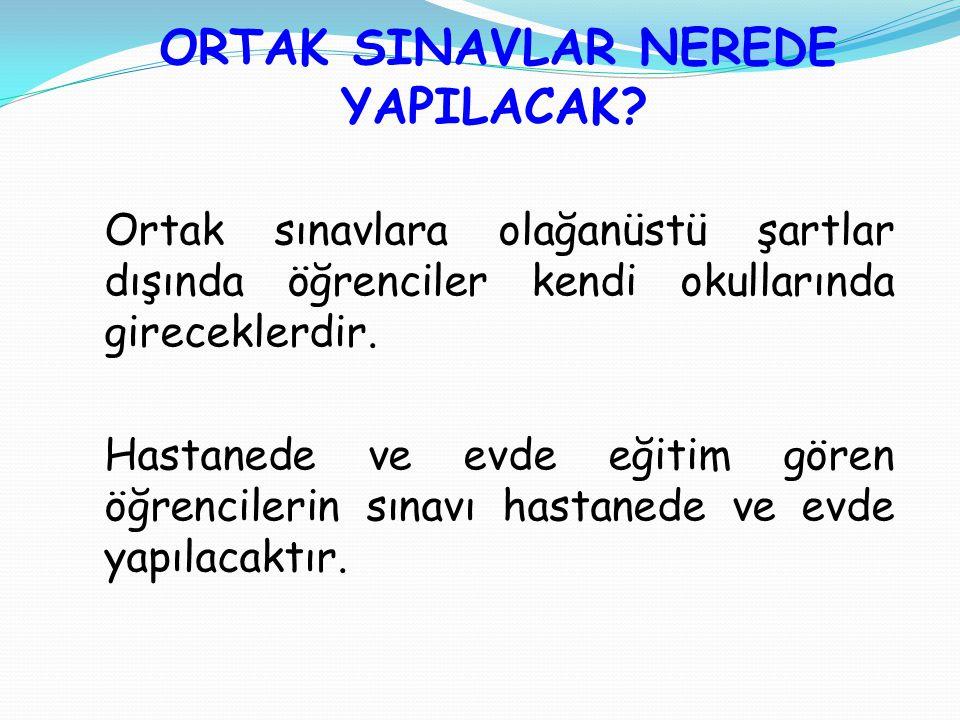 ORTAK SINAVLAR NEREDE YAPILACAK