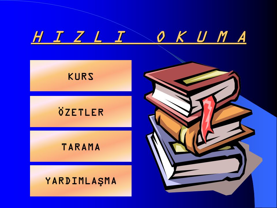 H I Z L I O K U M A KURS ÖZETLER TARAMA YARDIMLAŞMA