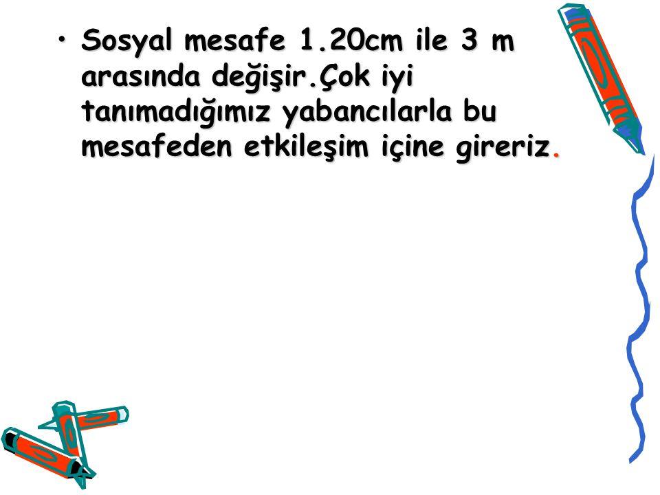Sosyal mesafe 1. 20cm ile 3 m arasında değişir