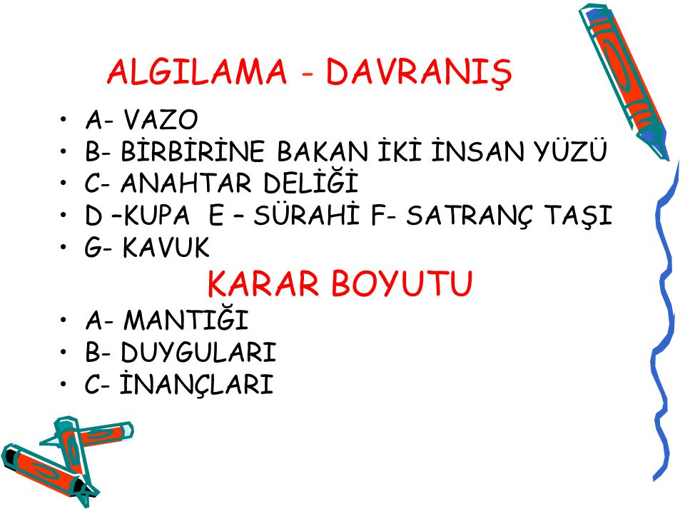 ALGILAMA - DAVRANIŞ KARAR BOYUTU A- VAZO