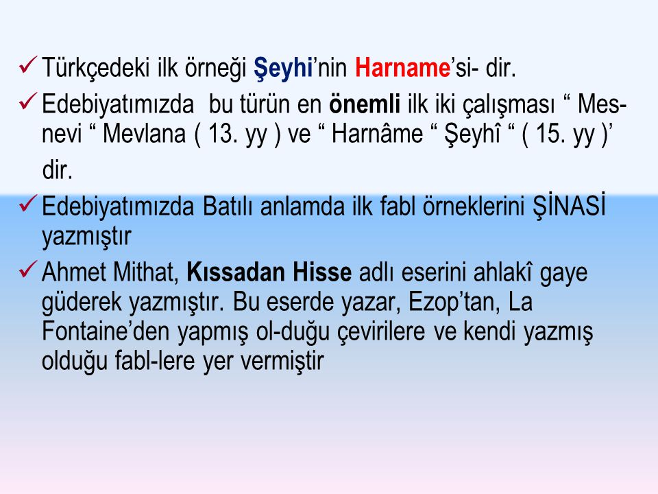 Türkçedeki ilk örneği Şeyhi'nin Harname'si- dir.