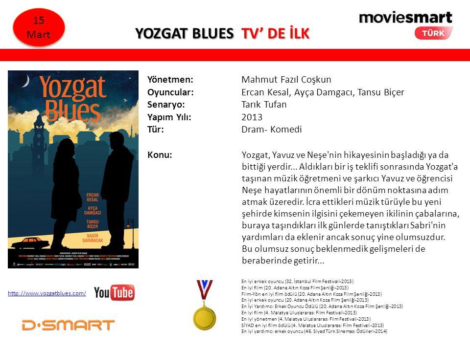 YOZGAT BLUES TV' DE İLK 15 Mart Yönetmen: Mahmut Fazıl Coşkun