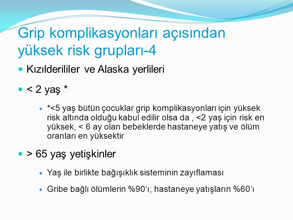 Grip komplikasyonları açısından yüksek risk grupları-4