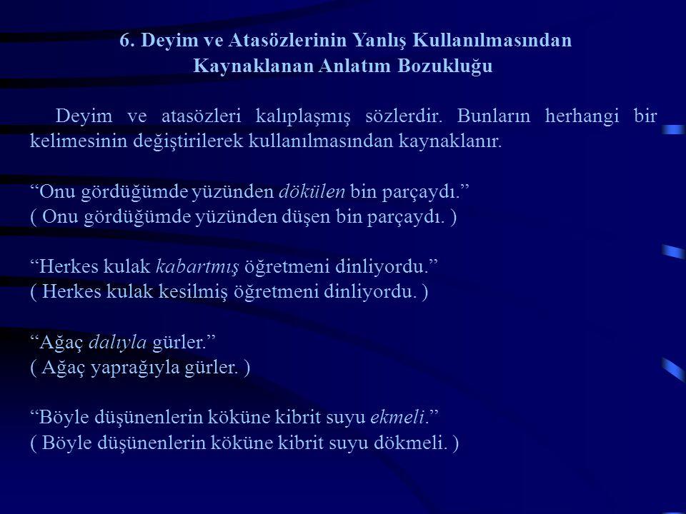6. Deyim ve Atasözlerinin Yanlış Kullanılmasından