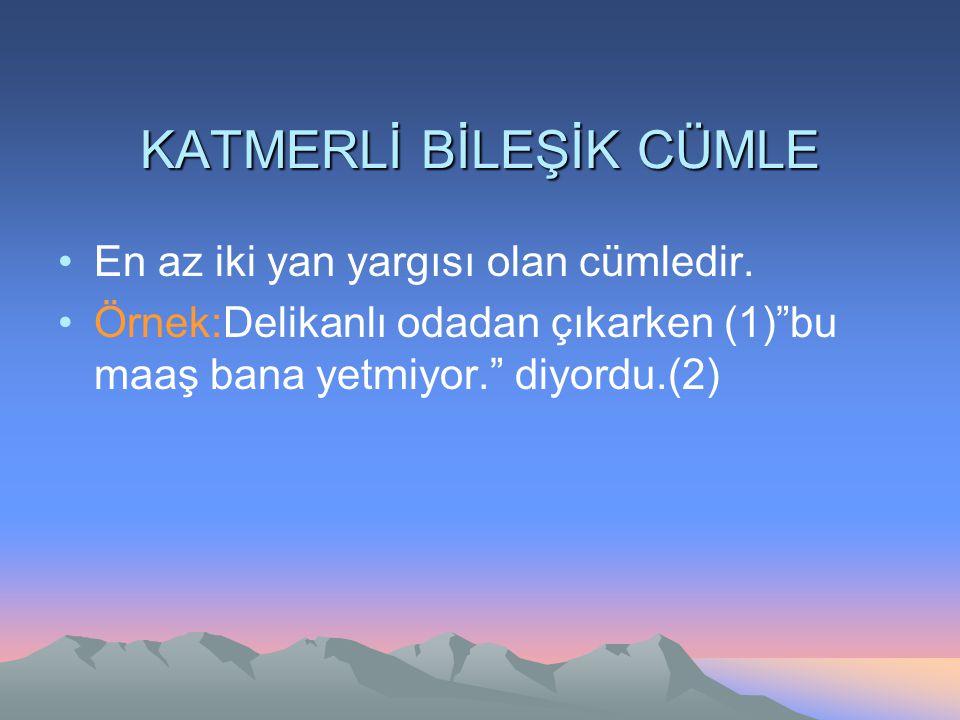KATMERLİ BİLEŞİK CÜMLE