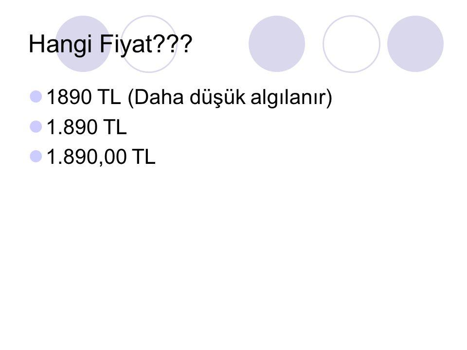 Hangi Fiyat 1890 TL (Daha düşük algılanır) 1.890 TL 1.890,00 TL