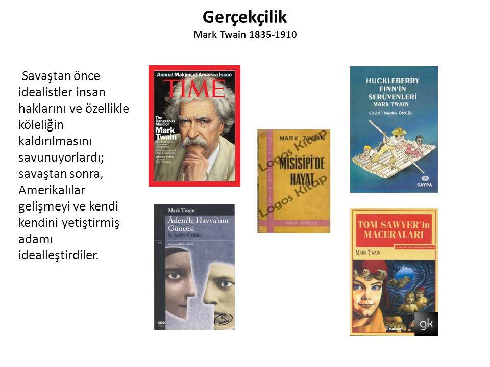 Gerçekçilik Mark Twain 1835-1910.
