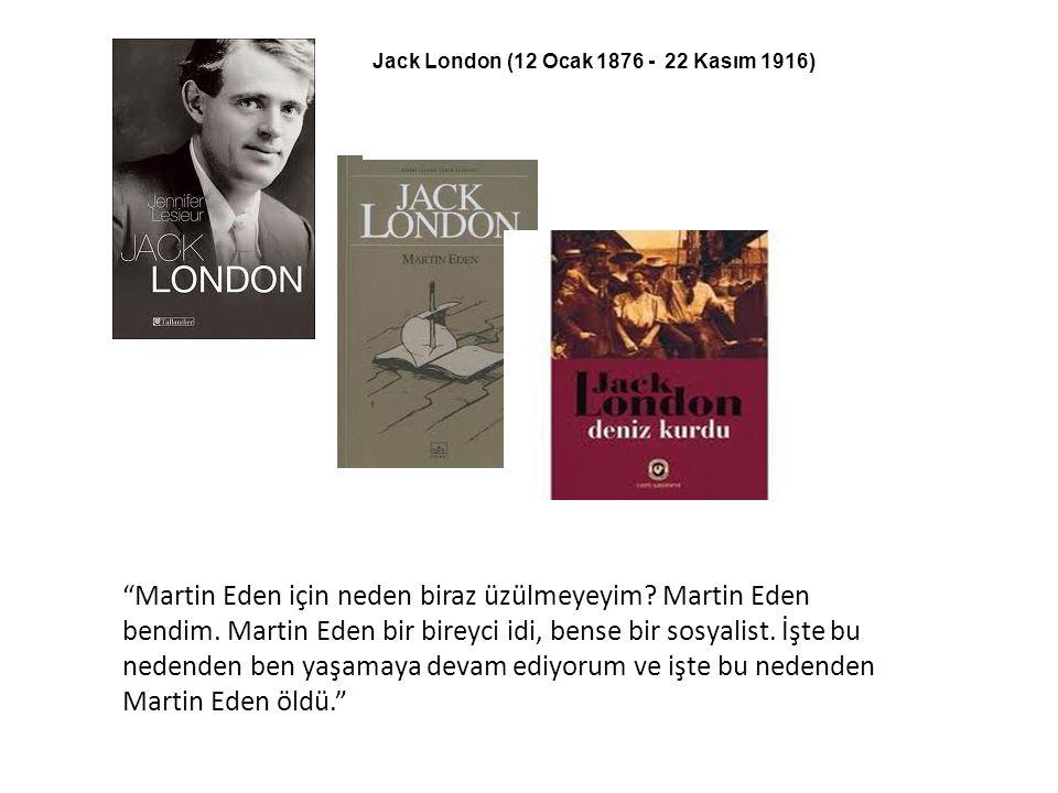 Jack London (12 Ocak 1876 - 22 Kasım 1916)