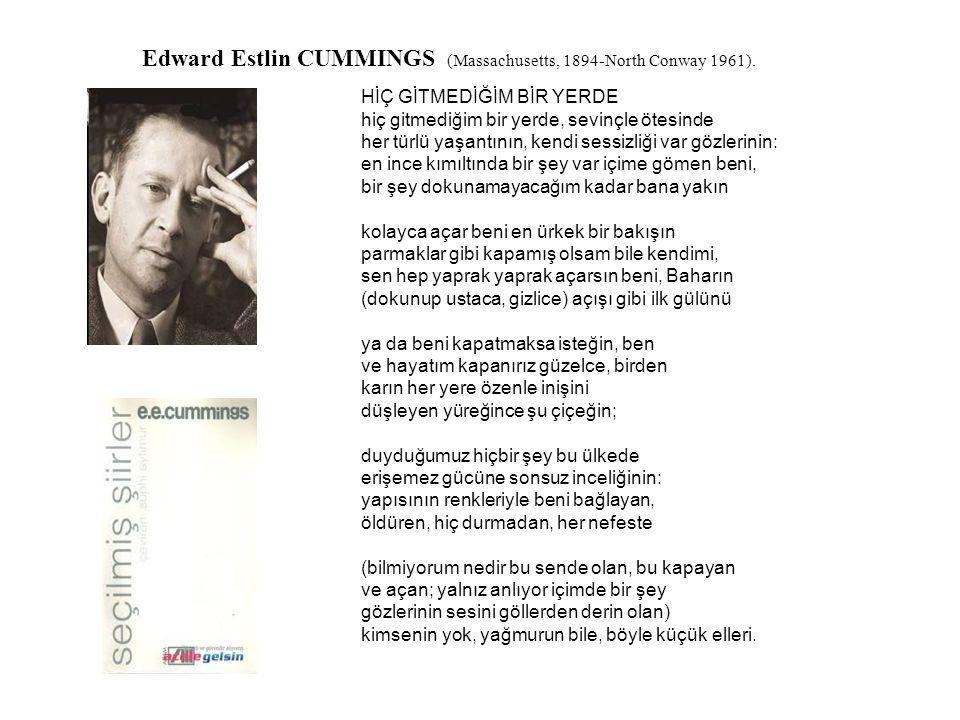 Edward Estlin CUMMINGS (Massachusetts, 1894-North Conway 1961).