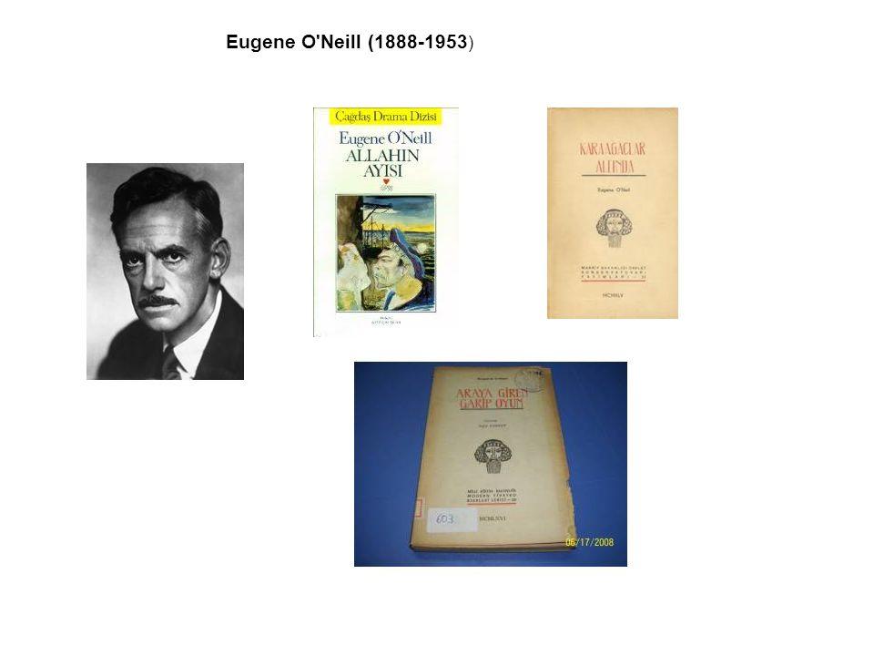 Eugene O Neill (1888-1953)