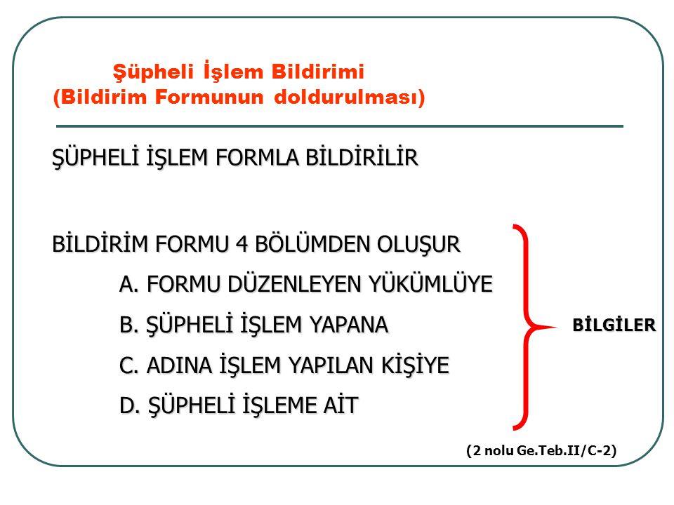 ŞÜPHELİ İŞLEM FORMLA BİLDİRİLİR