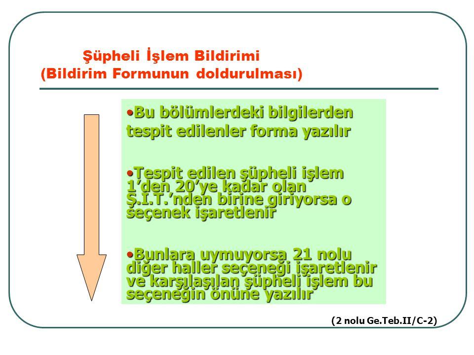 Bu bölümlerdeki bilgilerden tespit edilenler forma yazılır
