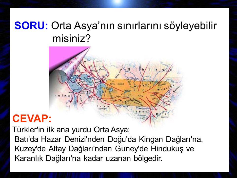 SORU: Orta Asya'nın sınırlarını söyleyebilir misiniz