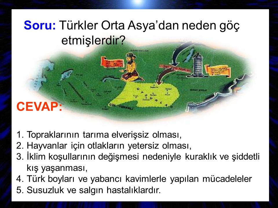 Soru: Türkler Orta Asya'dan neden göç etmişlerdir