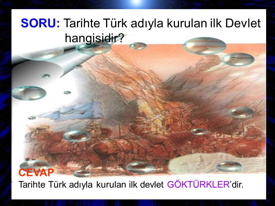 SORU: Tarihte Türk adıyla kurulan ilk Devlet hangisidir