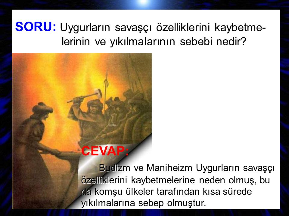 SORU: Uygurların savaşçı özelliklerini kaybetme-