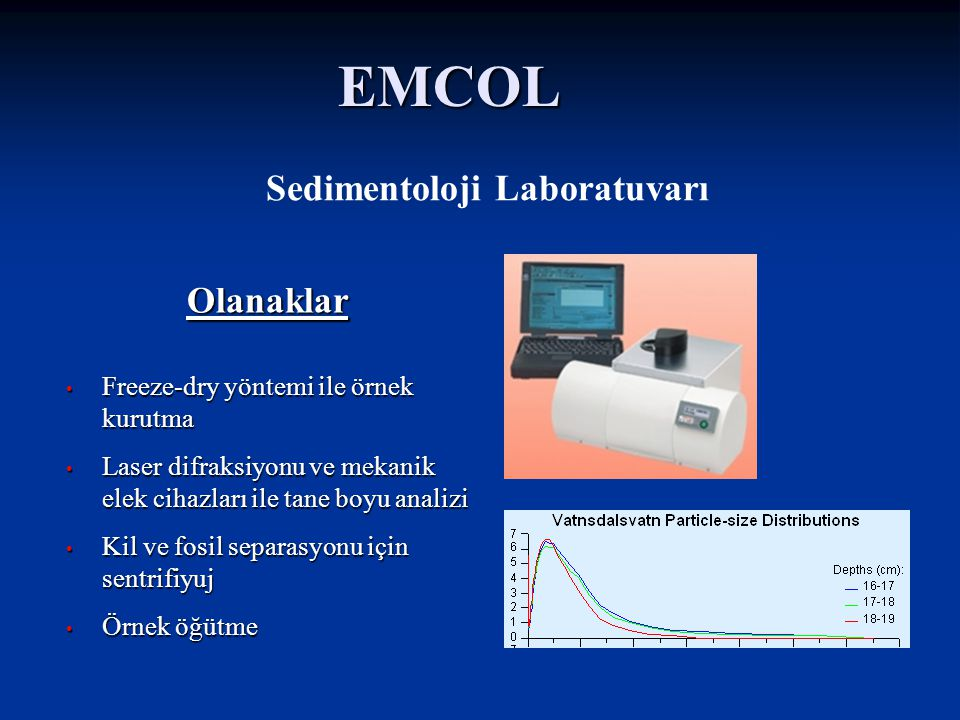 EMCOL Sedimentoloji Laboratuvarı Olanaklar
