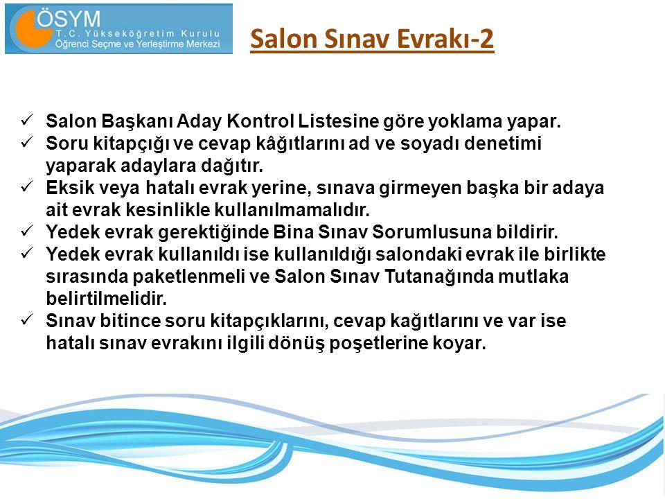 Salon Sınav Evrakı-2 Salon Başkanı Aday Kontrol Listesine göre yoklama yapar.