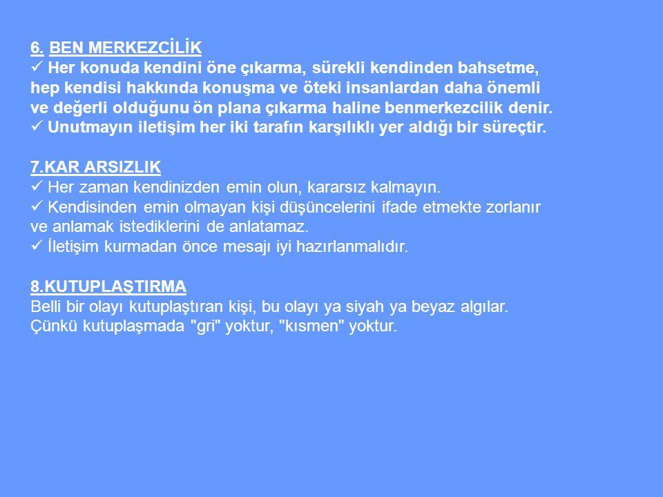 6. BEN MERKEZCİLİK