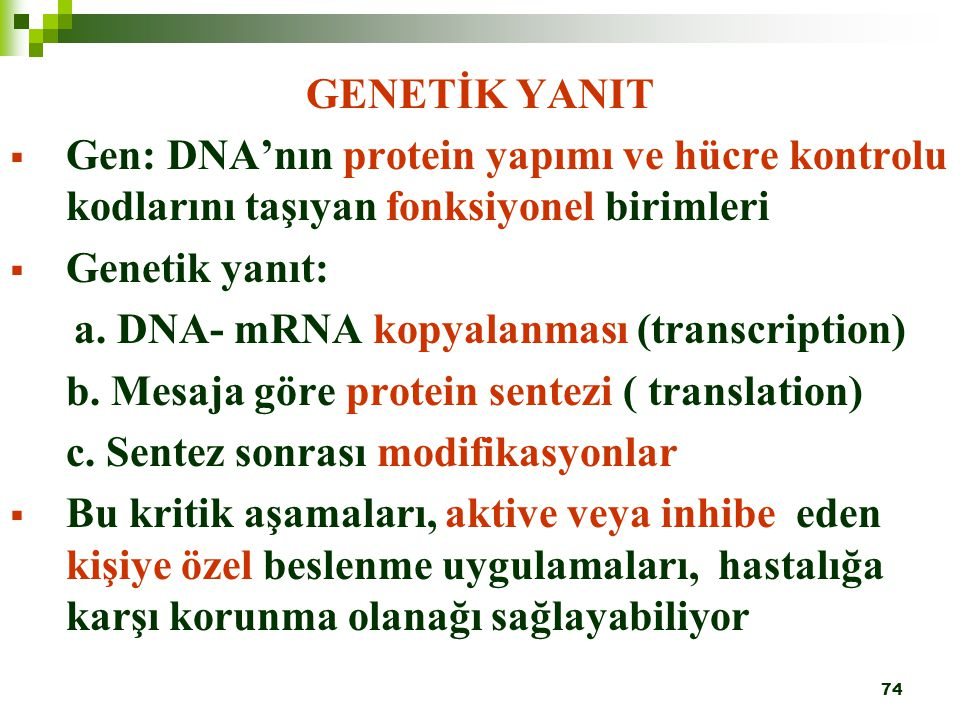 GENETİK YANIT Gen: DNA'nın protein yapımı ve hücre kontrolu kodlarını taşıyan fonksiyonel birimleri.