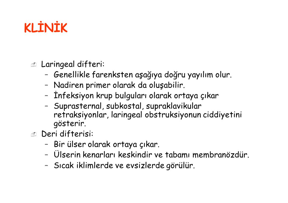KLİNİK Laringeal difteri: