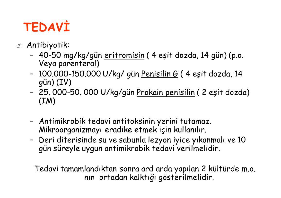 TEDAVİ Antibiyotik: 40-50 mg/kg/gün eritromisin ( 4 eşit dozda, 14 gün) (p.o. Veya parenteral)