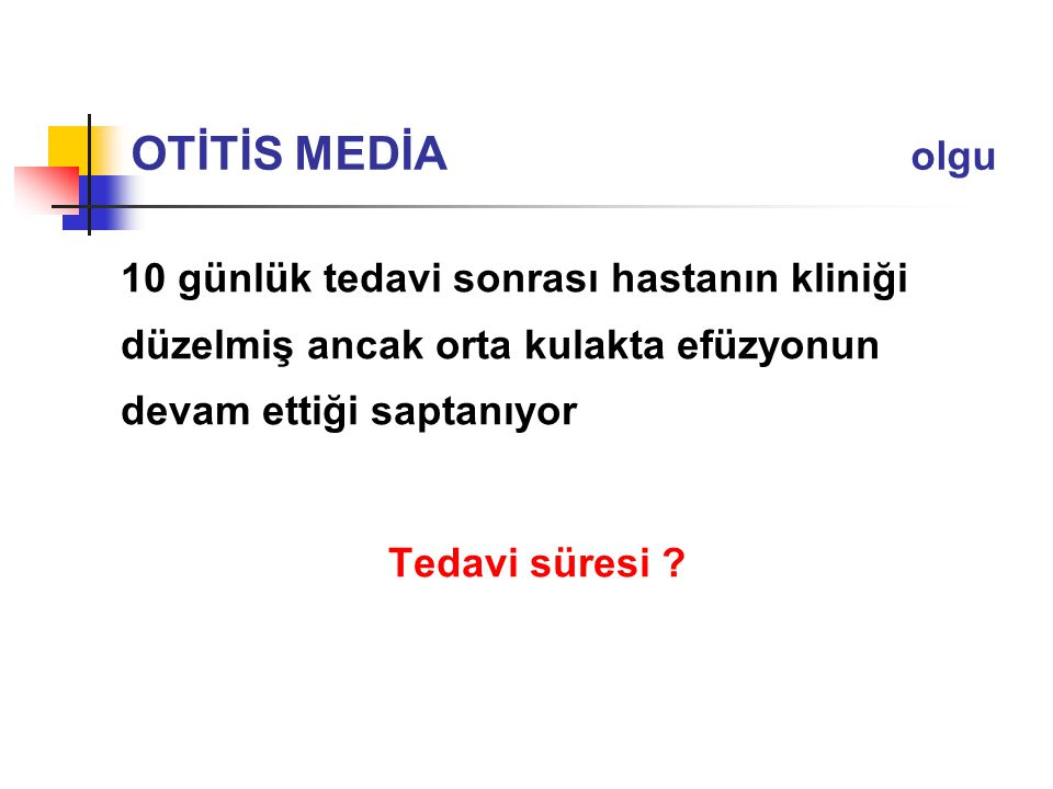 OTİTİS MEDİA olgu