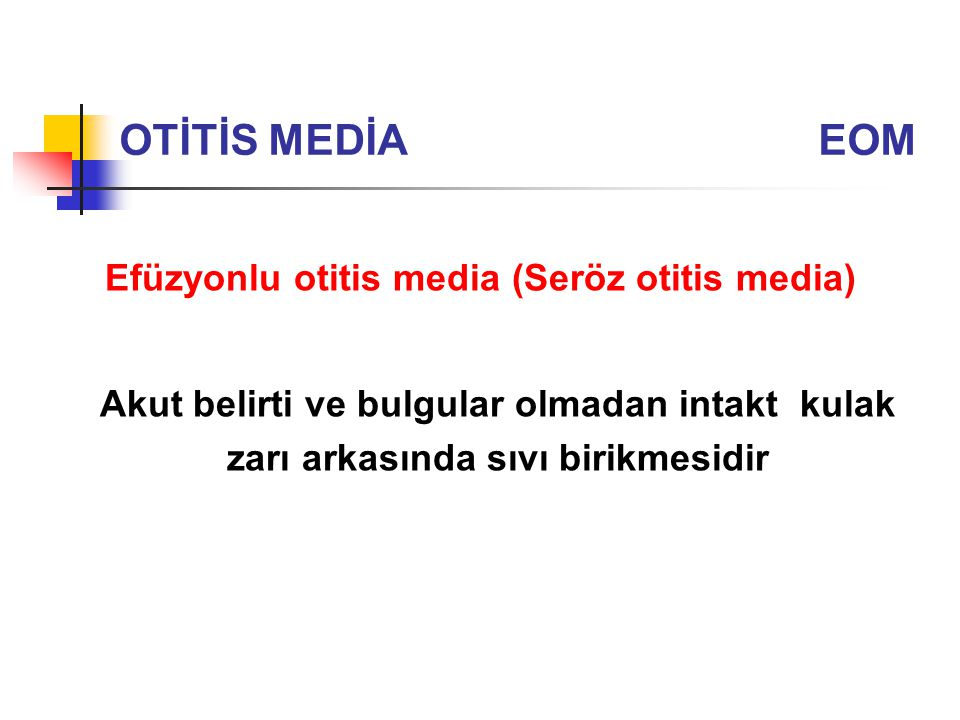 Efüzyonlu otitis media (Seröz otitis media)