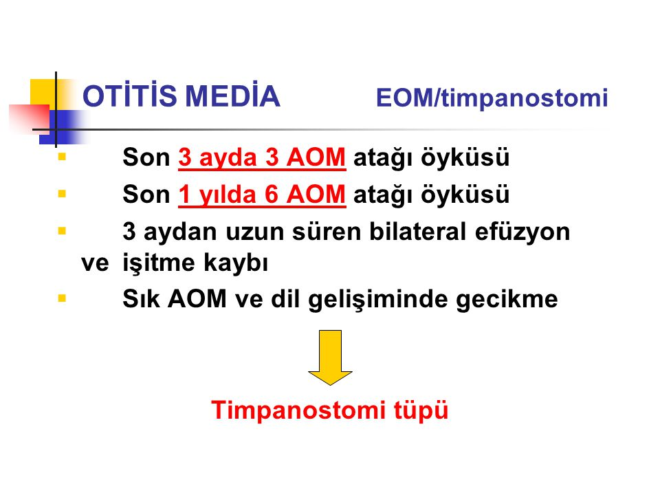 OTİTİS MEDİA EOM/timpanostomi