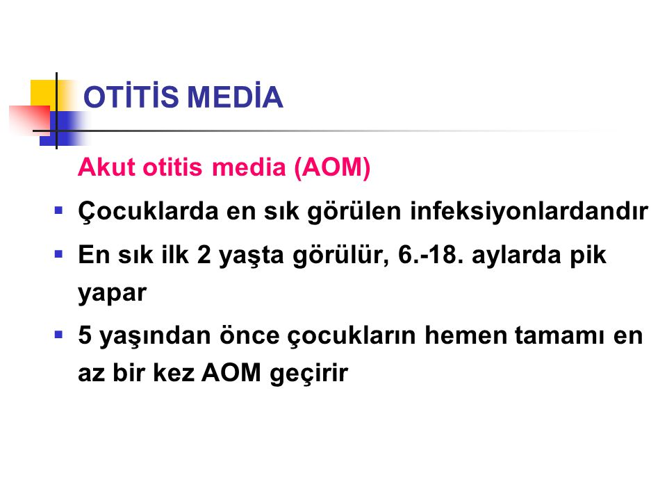OTİTİS MEDİA Akut otitis media (AOM)