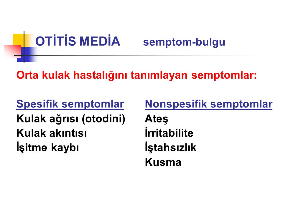 OTİTİS MEDİA semptom-bulgu