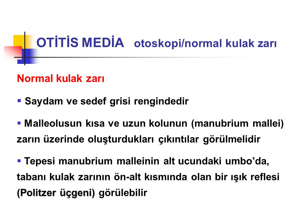 OTİTİS MEDİA otoskopi/normal kulak zarı