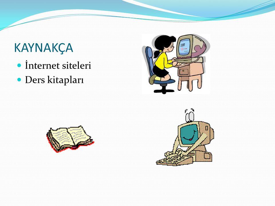 KAYNAKÇA İnternet siteleri Ders kitapları