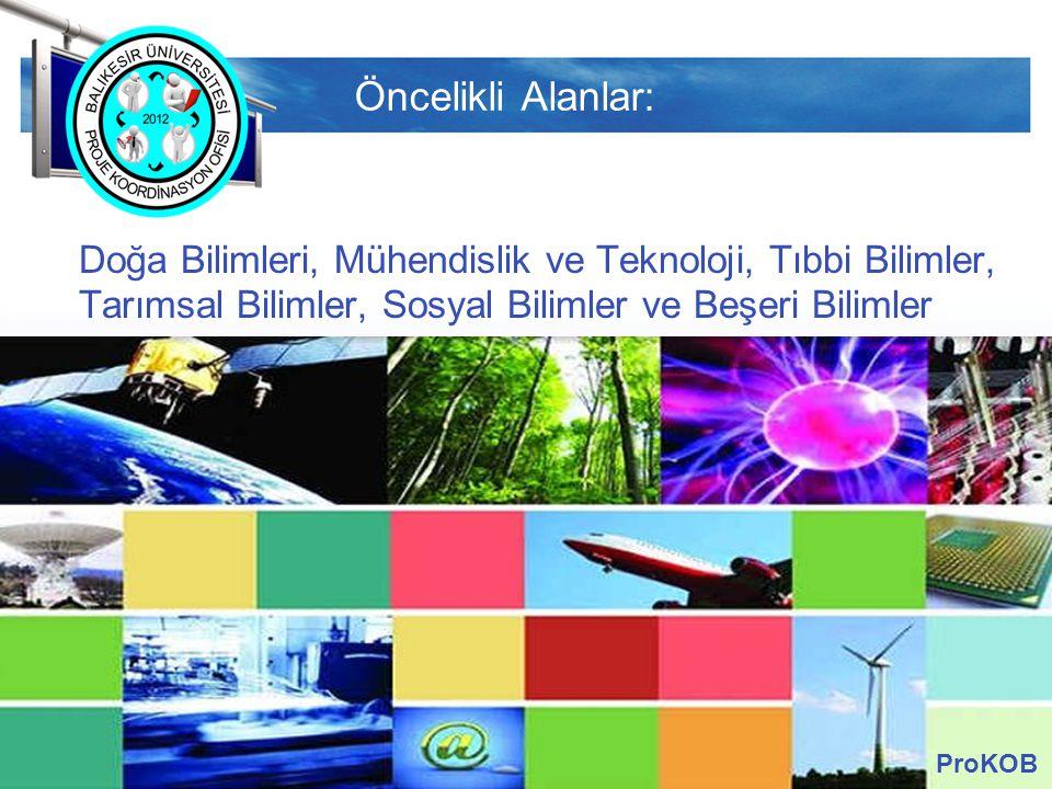 Öncelikli Alanlar: Doğa Bilimleri, Mühendislik ve Teknoloji, Tıbbi Bilimler, Tarımsal Bilimler, Sosyal Bilimler ve Beşeri Bilimler.
