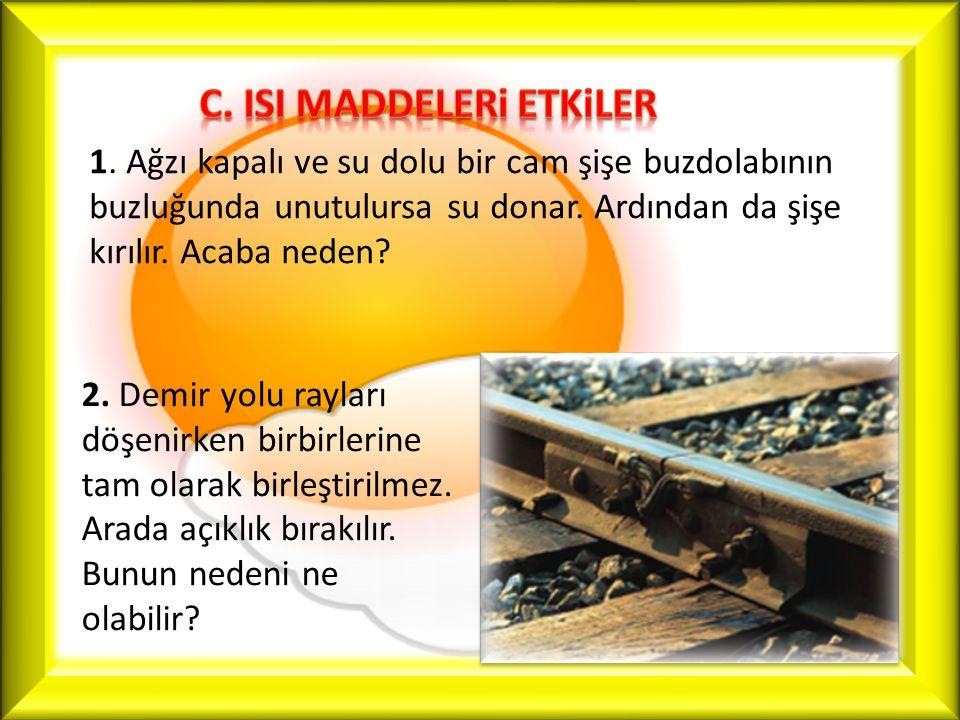 C. ISI MADDELERi ETKiLER