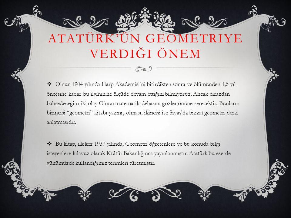 Atatürk'ün geometriye verdiği önem