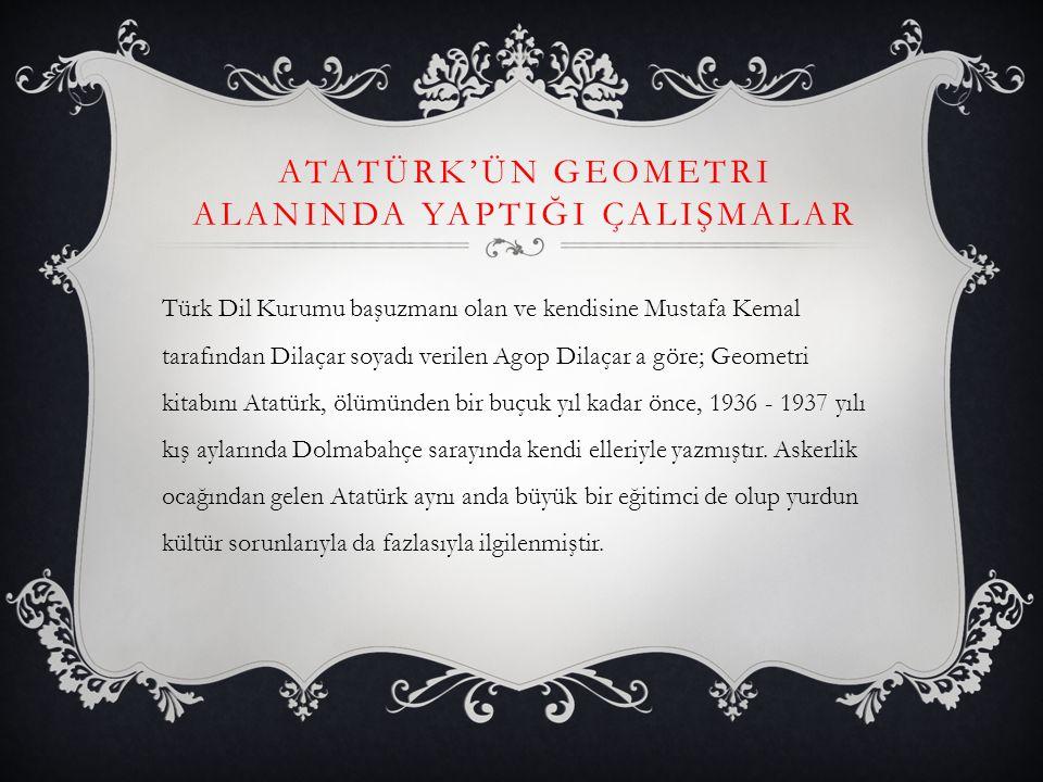 Atatürk'ün geometri alaninda yaptiği çalişmalar