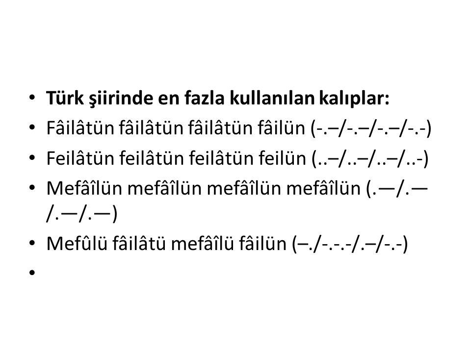 Türk şiirinde en fazla kullanılan kalıplar: