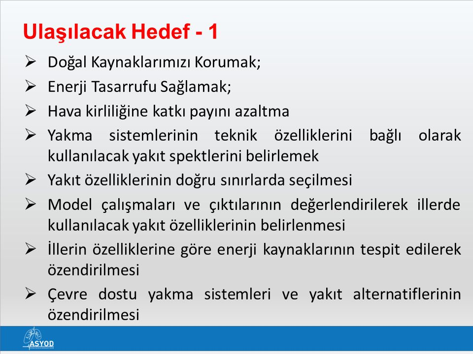Ulaşılacak Hedef - 1 Doğal Kaynaklarımızı Korumak;