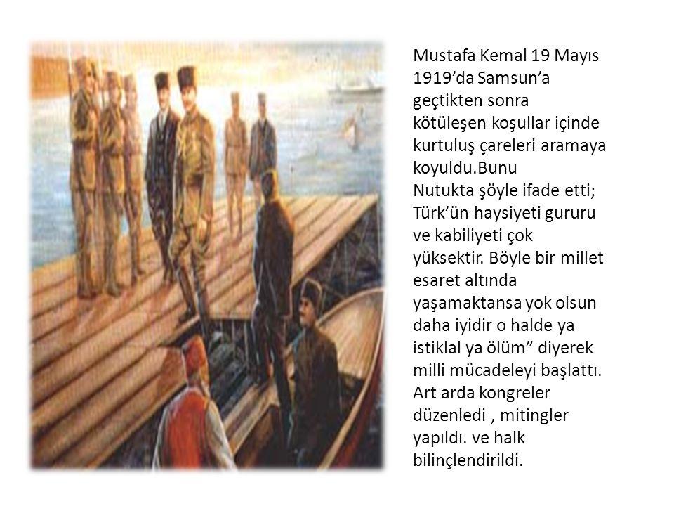 Mustafa Kemal 19 Mayıs 1919'da Samsun'a geçtikten sonra kötüleşen koşullar içinde kurtuluş çareleri aramaya koyuldu.Bunu