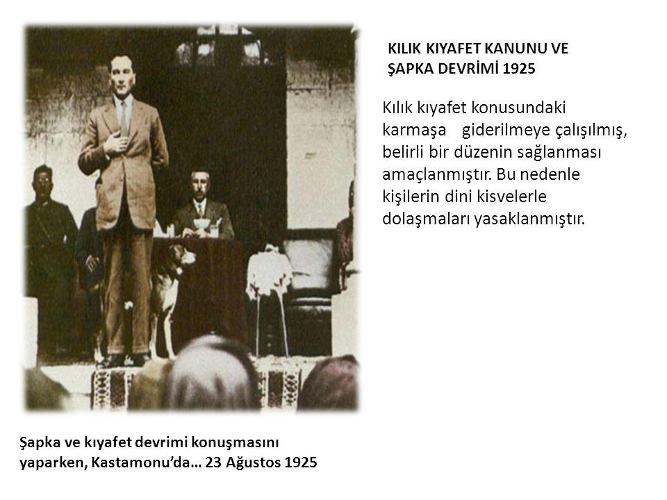 KILIK KIYAFET KANUNU VE ŞAPKA DEVRİMİ 1925