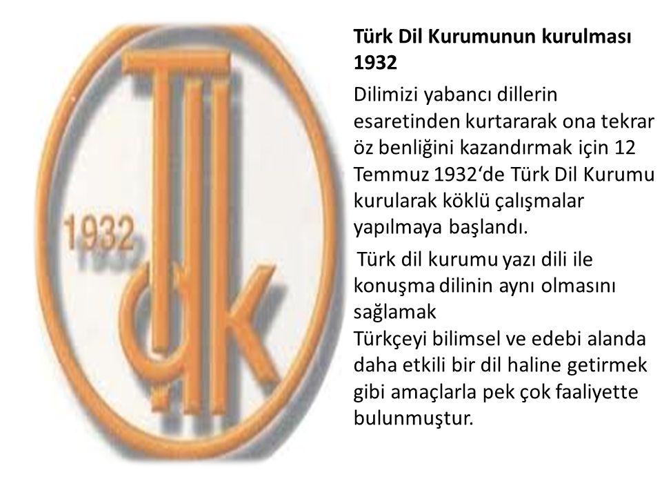 Türk Dil Kurumunun kurulması 1932
