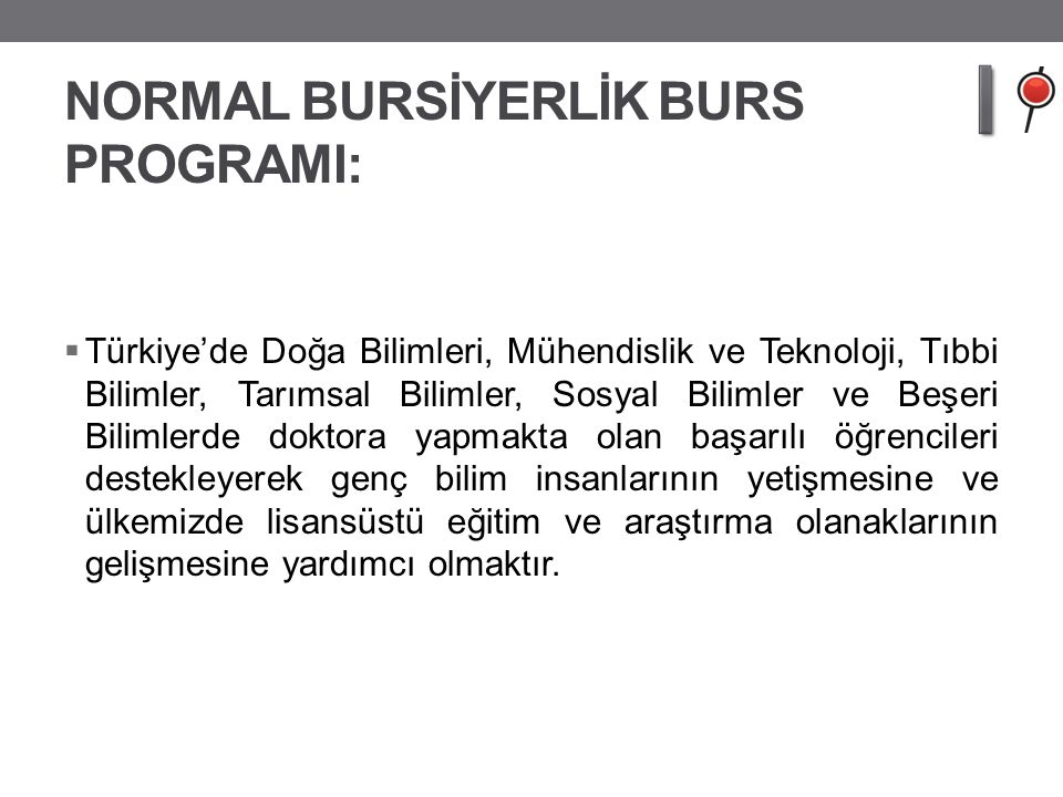 NORMAL BURSİYERLİK BURS PROGRAMI: