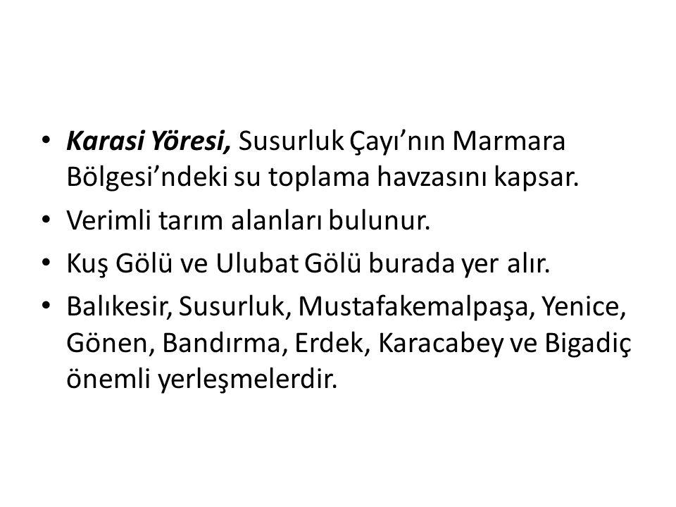 Karasi Yöresi, Susurluk Çayı'nın Marmara Bölgesi'ndeki su toplama havzasını kapsar.