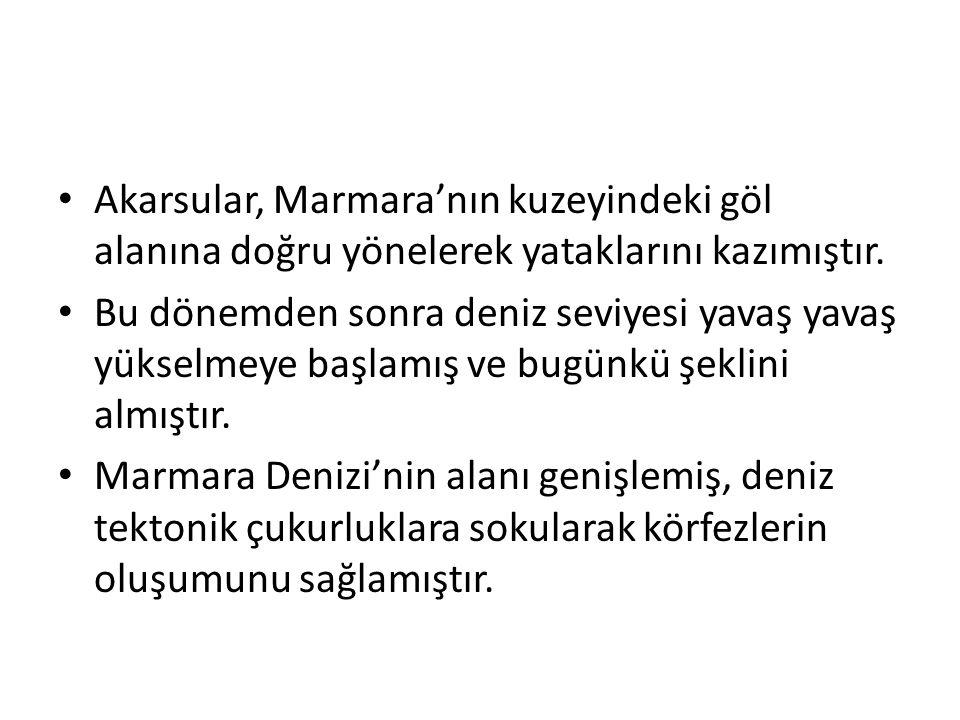 Akarsular, Marmara'nın kuzeyindeki göl alanına doğru yönelerek yataklarını kazımıştır.